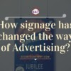 How Signage has changed the way of Advertising?
